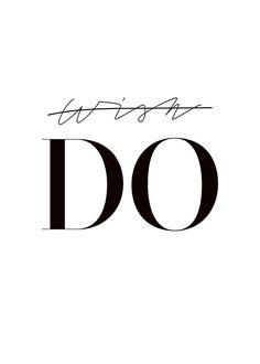 Graphisches Poster in Schwarzweiß mit dem Text Wish DO. Passt in jedes Zimmer und macht sowohl als T...