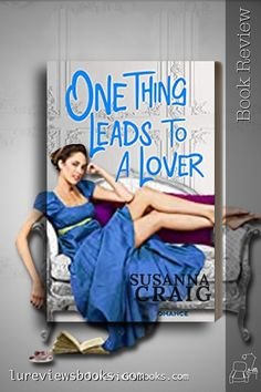 She was his assignment. He was her opportunity for adventure. #OneThingLeadsToALover #SusannaCraig #LyricalPress #KensingtonBooks #Netgalley #BookReview #HistoricalRomance Historical Romance Books, Historical Fiction, Romance Novels, Good Books, My Books, Kensington Books, Reading Facts, Must Read Novels, Thing 1
