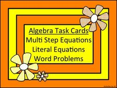 These task cards will provide a good source of practice for your students! Use them in an advanced Pre-Algebra course, an Algebra 1 course, or for review for Algebra 2 students.  Contents: - 16 Multistep Equations (one solution/no solution/identity) - 16 Literal Equations/Transforming Formulas - 16 Word Problems in One Variable