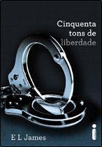Cinquenta tons de liberdade  - E L James   Ana Steele e Christian Grey têm tudo: amor, paixão, intimidade, riqueza e um mundo de possi...