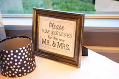 Free, printable wedding signs: Please Leave Your Wishes for the new Mr. & Mrs!