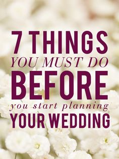 7 Things You Must Do Before You Start Planning Your Wedding