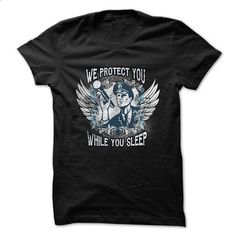 Police officer t-shirt - We protect you while you sleep - #sweatshirt storage #maroon sweater. CHECK PRICE => https://www.sunfrog.com/Funny/We-protect-you-while-you-sleep.html?68278