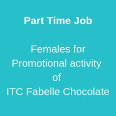 Part Time Job Females for Promotional activity ITC Fabelle Chocolate Work Profile, Fluent English, Promotional Events, Part Time Jobs, Day Work, Mumbai, Activities, Chocolate, Female