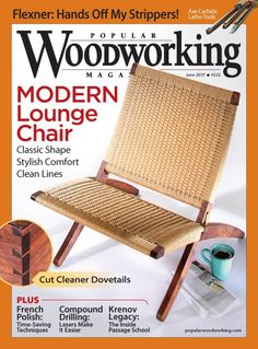 June 2017 Digital Issue Popular Woodworking Modern Lounge Chair | ShopWoodworking