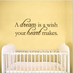 A dream is a wish your heart makes Vinyl Wall Quote by The song I sing to Lydia every night.