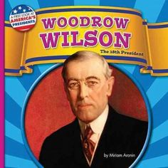 When Woodrow Wilson became president in 1913, the United States was a very different country from the one it is today. Women did not have the right to vote, and many children worked long hours in unsa