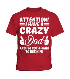 """# Attention i have a crazy Dad and i'm not afraid to use him! .  Attention i have a crazy Dad and i'm not afraid to use him!Special Offer, not available anywhere else!      Available in a variety of styles and colors      Buy yours now before it is too late!      Secured payment via Visa / Mastercard / Amex / PayPal / iDeal      How to place an order            Choose the model from the drop-down menu      Click on """"Buy it now""""      Choose the size and the quantity      Add your delivery…"""