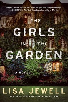 "The Girls in the Garden by Lisa Jewell (June 2016) ""Fans of Liane Moriarty [and] Paula Hawkins ... will adore this peek inside a gated community that truly takes care of its own, no matter the consequences."" --Booklist starred review"