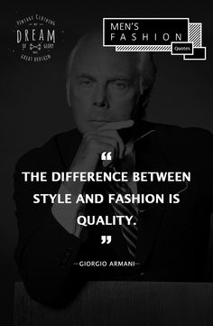 #Sunday #Fashion #Quotes #Inspiration #GiorgioArmani #Quality