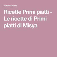 Ricette Primi piatti - Le ricette di Primi piatti di Misya