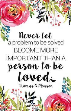 ....and Spiritually Speaking: Loving The Person   Thomas S. Monson