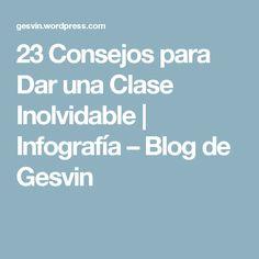 23 Consejos para Dar una Clase Inolvidable | Infografía – Blog de Gesvin