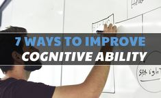 7 Effective Ways to Improve Cognitive Ability - ClearCogni Brain Health, Health Advice, Your Brain, Insight, Improve Yourself, Learning, Tips, Advice, Teaching