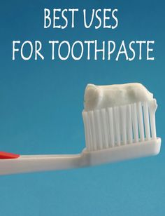 7 ways to cleaning your home with toothpaste