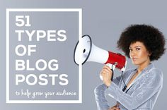 51 Types of Blog Posts to help grow your audience! If you're stuck for something to #blog about, check out this list of 51 types of posts.