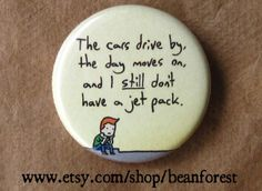still don't have a jet pack  pinback button badge by beanforest, $1.50