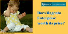 Does Magento Enterprise worth its price?