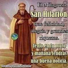 """*ORACIÓN A SAN HILARION DE GAZA* - EL MILAGROSO SAN HILARION SI EMPRE LLEVABA ORO, PLATA Y DIAMANTES EN SU SACO PARA COMPARTIR CON LOS POBRES. SU NOMBRE PROVIENE DE LA PALABRA LATIN """"HILARIUS"""" Y SIGNIFICA """"AQUEL QUE ES ALEGRE"""". COMPÁRTELO EN TU MURO Y VERÁS DE LO QUE ES CAPAZ, TE SORPRENDERÁ CON BUENAS NOTICIAS, FELICIDAD Y LA DICHA ♥"""