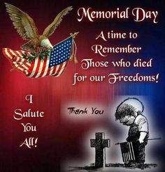 Memorial Day A Time To Remember memorial day memorial day gif memorial day quote memorial day pictures memorial day gifs memorial day sayings Memorial Day Quotes, Memorial Weekend, Happy Memorial Day, Patriotic Posters, Monday Blessings, Gifs, Tumblr Image, Facebook Image, God Bless America