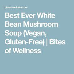 Best Ever White Bean Mushroom Soup (Vegan, Gluten-Free) | Bites of Wellness
