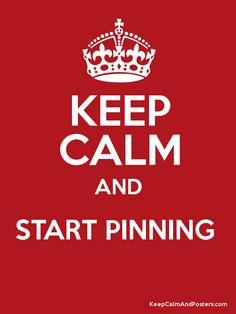 KEEP CALM and Start Pinning!