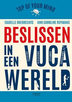 Top of your mind - Beslissen in een VUCA-wereld  Ontdek het eerste boek uit de reeks 'Top of your mind' van Isabelle Hoebrechts & Ann-Caroline Roymans.   Nu te koop via onze webshop http://webshop.361.works  #vuca #vuca-wereld