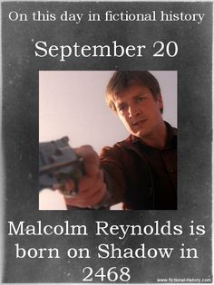 On this day in fictional history, Malcolm Reynolds is born on Shadow in 2468 Malcolm Reynolds, Firefly Quotes, Firefly Images, Firefly Series, Firefly Art, Sci Fi Shows, Firefly Serenity, Joss Whedon, Geek Culture