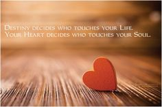 Your Heart decides who touches your Soul. http://goo.gl/eIMsdE #love  #quotes