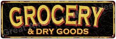Grocery & Dry Goods Vintage Look Reproduction Metal Sign 6x18 6180526