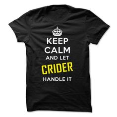 (Tshirt Perfect Discount) KEEP CALM AND LET CRIDER HANDLE IT NEW Shirt design 2016 Hoodies, Funny Tee Shirts