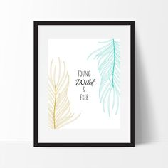 Young Wild and Free Print, Young Wild Free Printable, Nursery Decor, Nursery Wall Art , Feather Print, Tribal Print, Instant Download