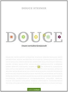 Douce - Unsere verrückte Gemüsewelt: