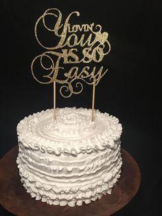 Lovin You Is So Easy Glitter Birch Wood Cake Topper