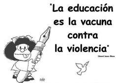 """""""Educad a los niños y no será necesario castigar a los hombres"""", Pitágoras  Education is the antidote to violence!"""