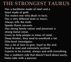 This is so true. It hurts almost.....almost... Taurus Women Traits, Taurus Woman Quotes, Zodiac Traits, Horoscope Descriptions, Taurus Personality, Taurus Horoscope, Zodiac Signs Taurus, Zodiac Quotes, My Zodiac Sign