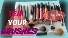 How To: CLEAN MAKEUP BRUSHES