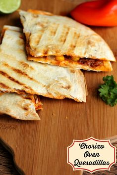 Easy Chorizo Oven Quesadilla Recipe by Penney Lane Kitchen. Fresh and delicious for Cinco De Mayo. Client.