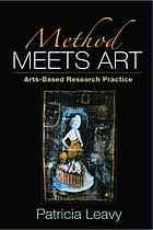 Method meets art : arts-based research practice