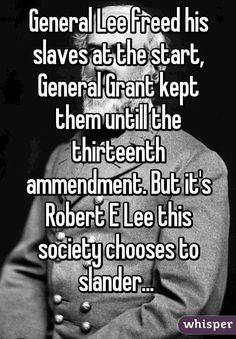 Slavery Quotes Robert E Lee Quotes  Robert Elee This War Is Not About Slavery .