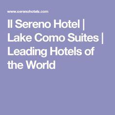 Il Sereno Hotel | Lake Como Suites | Leading Hotels of the World