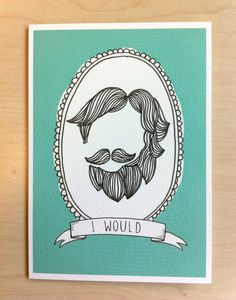 I Would card- Gent. £2.00, via Etsy.  Sarah Matthews