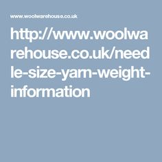 http://www.woolwarehouse.co.uk/needle-size-yarn-weight-information