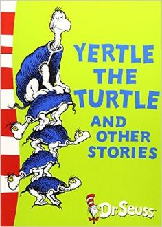 Yertle the Turtle and Other Stories: Yellow Back Book (Dr. Seuss - Yellow Back Book): Amazon.co.uk: Dr. Seuss: 9780007173143: Books