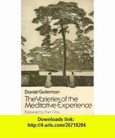 The Varieties of the Meditative Experience (9780091360610) Daniel Goleman , ISBN-10: 0091360617  , ISBN-13: 978-0091360610 ,  , tutorials , pdf , ebook , torrent , downloads , rapidshare , filesonic , hotfile , megaupload , fileserve