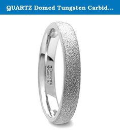 QUARTZ Domed Tungsten Carbide Ring with Sandblasted Crystalline Finish - 4 mm & 8 mm. This one of a kind style from our tungsten carbide wedding bands collection has a unique sandblasted finish. It gives the ring a sparkling look, which looks like the surface of the ring is embedded with tiny crystals. The ring itself is made of tungsten carbide and has a domed design. This ring comes in 4 mm and 8 mm for couples who prefer a matching set and is the perfect wedding ring to represent your...