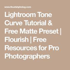 Lightroom Tone Curve Tutorial & Free Matte Preset   Flourish   Free Resources for Pro Photographers