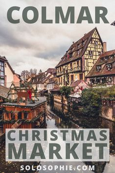 Colmar Christmas Market Guide:  Everything you should know about Christmas in Alsace; festive illuminations and Christmas things to do in Eastern France