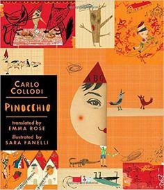 Pinocchio: Candlewick Illustrated Classic (Candlewick Illustrated Classics): Carlo Collodi, Sara Fanelli, Emma Rose: 9780763647315: Amazon.com: Books