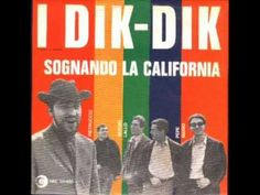 I Dik Dik - Sognando la California - YouTube